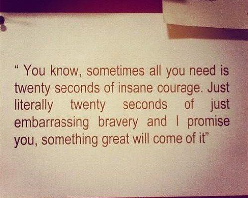 Twenty Seconds of Insane Courage